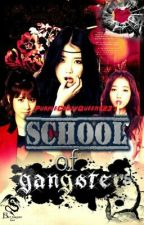 School Of Gangsters (ON-HIATUS)  by PurpleCrazyQueen123