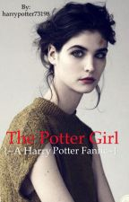 The Potter Girl {~ A Harry Potter fanfic~} by harrypotter73198