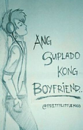 Ang Suplado Kong Boyfriend .℘ᶴᶬ. by prettylittlemiss