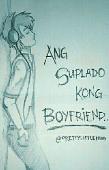 Ang Suplado Kong Boyfriend .℘ᶴᶬ.