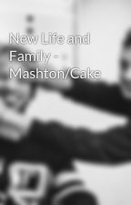 New Life and Family - Mashton/Cake by Safety_Pin_5SOS
