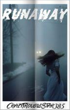 Runaway by CrazyTroubleStar385