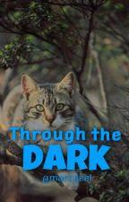 Through the Dark by emnemnemnem