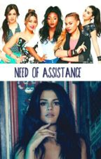 Need Of Assistance [Fifth Harmony/You/Selena Gomez] by FFStories98