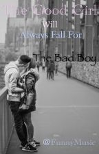 The Good Girl fall always for The Bad Boy by FunnyMusic