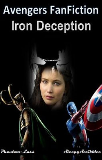Iron Deception (An Avengers FanFiction) - Andydria - Wattpad