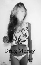 Drug Money by Hayeslol200