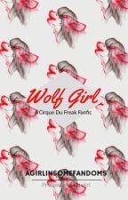 Wolf girl //Cirque Du Freak fanfic by agirlinsomefandoms