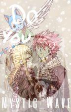 Do you love me?        (a Nalu fan fiction) by Mystic_Wave