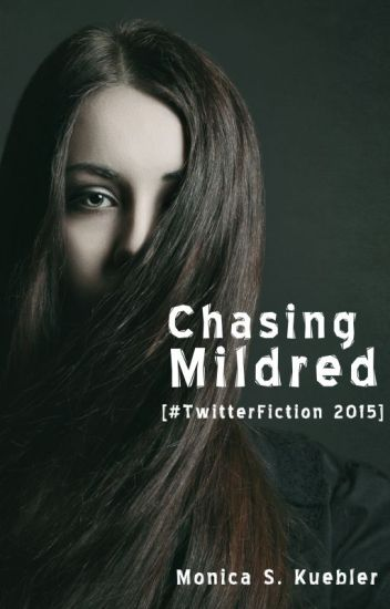 Chasing Mildred