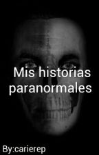 mis  historias  paranormales by carierep