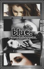 blue ➸ camren by txrches