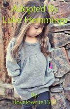 Adopted by Luke hemmings by ilovetowrite1312
