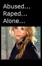 Abused, Raped, Alone... by violetb212