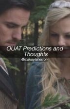 OUAT PREDICTIONS AND THOUGHTS by makaylaherron
