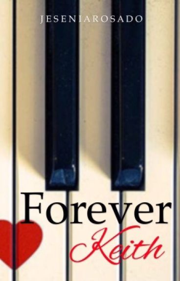 Forever Keith (short story) by JeseniaRosado