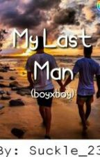 My Last Man (boyxboy) by Suckle_23