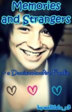 Memories and Strangers (A danisnotonfire fanfic  ) by mellilalu_x3