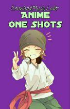 Anime One Shots 【CLOSED】 by SnowandMusicLover