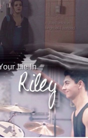 Your Lie in Riley