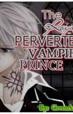 The Royal Perverted Vampire by GreenArtemis
