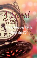 A Second Hand (A Fred Weasley Fanfic) by Annarabird13