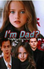 I'm Dad?  by MayleniQuintero