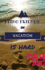 Being Friends on Vacation is Hard by ten_allen