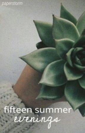 fifteen summer evenings. by paperstorm