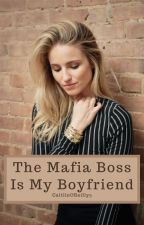 The Mafia Boss is My Boyfriend by CaitlinOReilly5