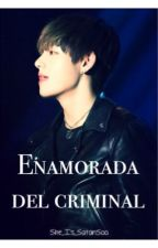 Enamorada del criminal© by GxrlStoff