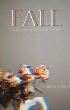 Fall- A Justin Bieber Love Story by Samsam_Maynard