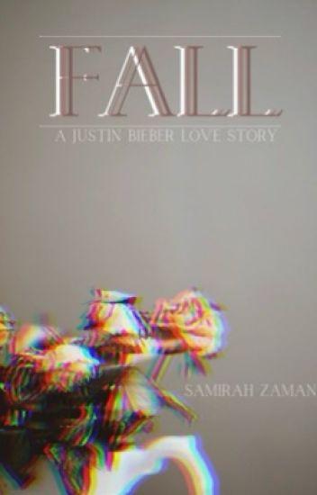 Fall- A Justin Bieber Love Story