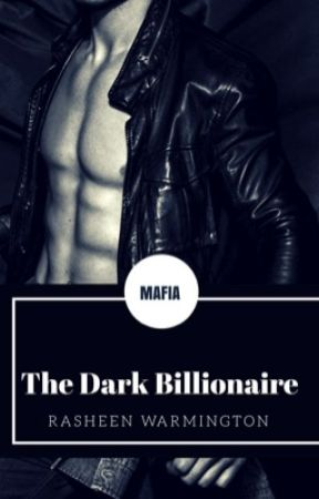 The Dark Billionaire (COMPLETED) by GoodbyeRasheen