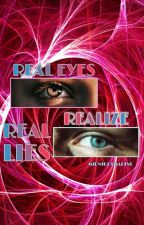 Real eyes realize real lies by MidnightMarine