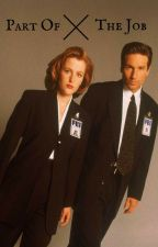 Part Of The Job (Mulder/Scully) by commencingcountdown