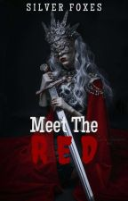 Meet The Red : Sequel by SilverFoxes_