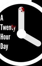 A Twenty Hour Day by Charlie553