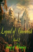Legend Of Chaeadesh Book2(Story Of Klennjay) by ChucklesGrefendor