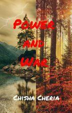 Power and War by ChishaCheria