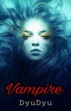 Vampire He's Mine {HIATUS} by dyudyu_