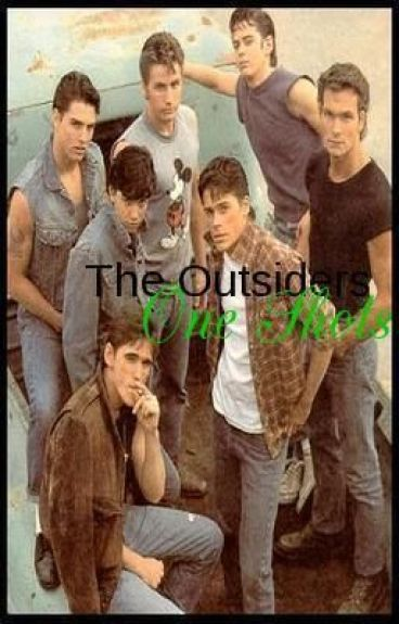 ~The Outsiders~ *One Shots*