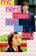 Ms.Nerd meet Mr.Play Boy by SleepingBeauty_10