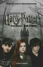 Harry Potter and About Their Thildren by ThePlanetXSangster