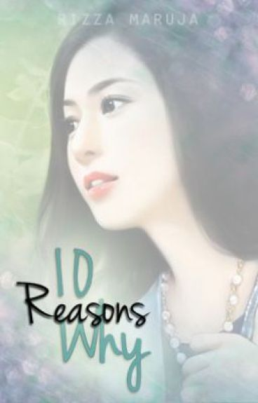 10 Reasons Why [Completed] by rizzamaruja