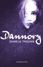 Dannory - Dunkle Träume by AndreaKai