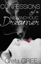 Confessions of a Melancholic Dreamer #Wattys2015 by GretaGree