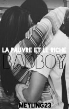 La pauvre et le riche bad boy by Meyling23