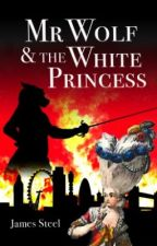 Mr Wolf and the White Princess by James_Steel