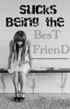 Sucks being the Bestfriend by _Plummm_